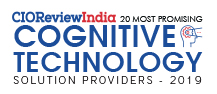 20 Most Promising Cognitive Technology Solution Providers - 2019